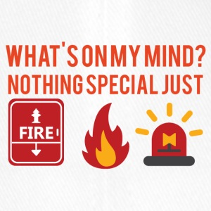 Fire Department: What's on my mind? Nothing special just - Flexfit Baseball Cap