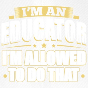 I'M AN EDUCATOR I'M ALLOWED TO DO THAT - Flexfit Baseball Cap