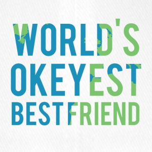 Best friends: World's Okeyest Best Friend - Flexfit Baseball Cap