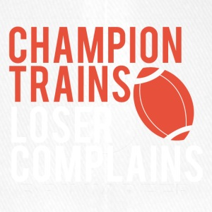 Football: Champion Trains. Loser complains. - Flexfit Baseball Cap