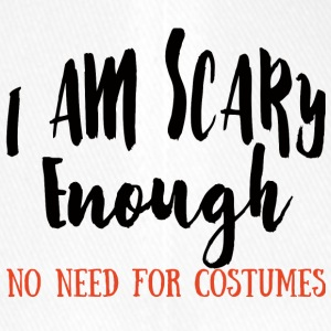 Halloween: I Am Scary Enough. No Need For Costumes - Flexfit Baseball Cap
