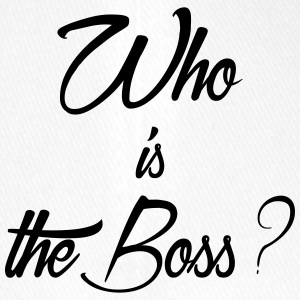 who is the boss - Flexfit Baseball Cap