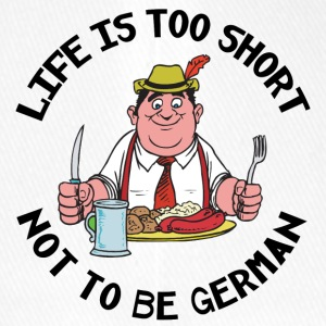Life Is Too Short Not To Be German - Flexfit Baseball Cap