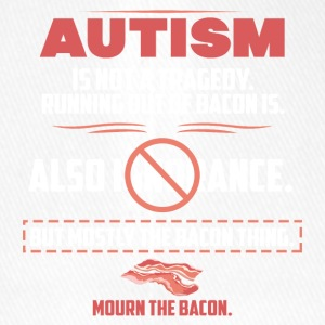 Autism tragedy Bacon funny sayings - Flexfit Baseball Cap
