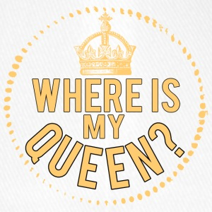 Where is my queen? - Flexfit Baseball Cap