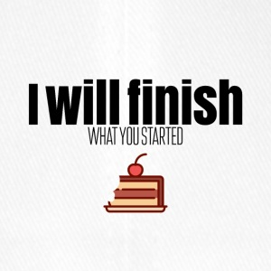 I will finish what you started - Flexfit Baseball Cap
