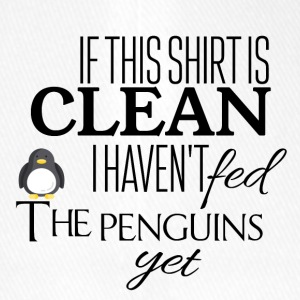 If this shirt is clean I have not fed the penguins - Flexfit Baseball Cap