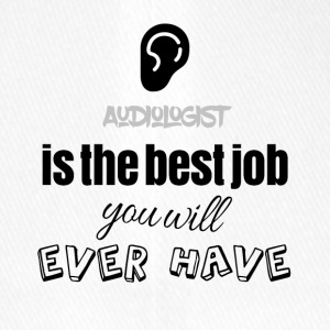 Audiologist is the best job you will ever have - Flexfit Baseballkappe