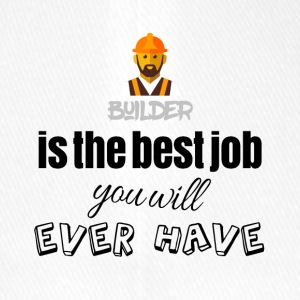 Builder is the best job you will ever have - Flexfit Baseballkappe