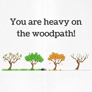 You are heavy on the woodpath! Holzweg Spruch - Flexfit Baseballkappe