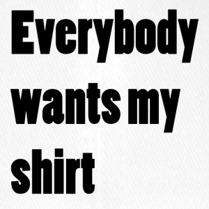 Everybody wants my shirt - Flexfit Baseballkappe