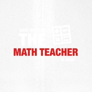 Have No Fear The Math Teacher Is Here - Flexfit Baseball Cap