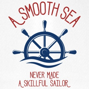 A Smooth Sea Never Made A Skillful Sailor - Flexfit Baseball Cap