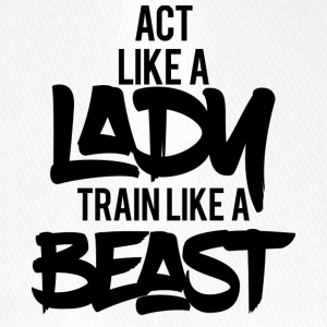 ACT LIKE A LADY TRAIN LIKE A BEAST - Flexfit Baseball Cap