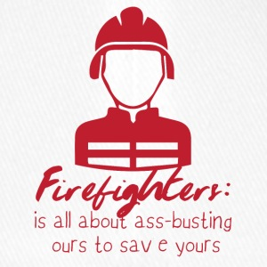 Fire Department: Fire Fighters - is all about ass-busting - Flexfit Baseball Cap