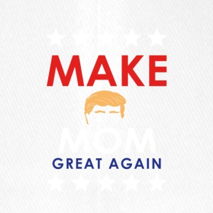 MAKE MOM GREAT AGAIN! - Flexfit Baseballkappe
