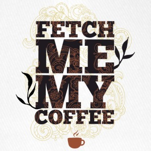 Fetch me my coffee - Bring me coffee - Flexfit Baseball Cap