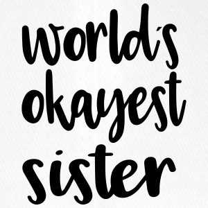 World's okayest sister - Flexfit Baseball Cap