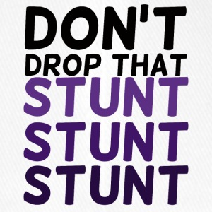 Cheerleader: Do not Drop That stunt stunt stunt - Flexfit baseballcap