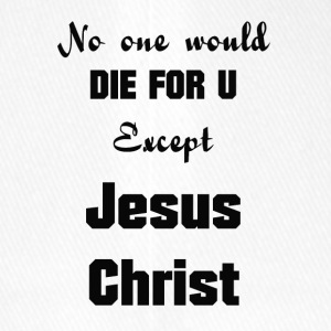Jesus-Christ, No one would die for you - Flexfit Baseball Cap