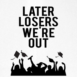 High School / Graduation: Later Losers we're out. - Flexfit Baseball Cap