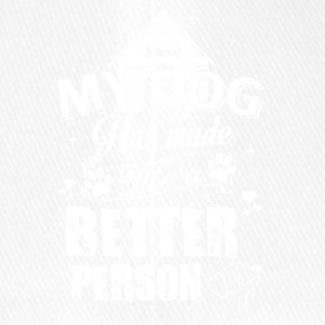 my dog has made a better person - Flexfit Baseballkappe