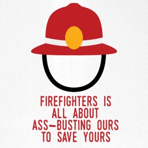 Fire Department: Fire Fighters is all about ass-busting - Flexfit Baseball Cap