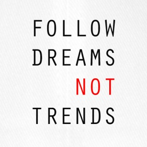 Follow Dreams NOT Trends - Flexfit Baseball Cap