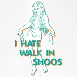 i HATE walk in shoos - Flexfit Baseball Cap
