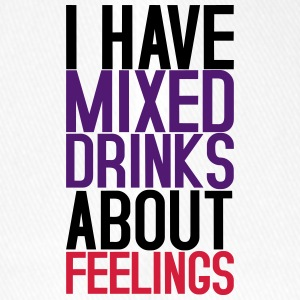 I have mixed drinks about feelings - Farbe wählen! - Flexfit Baseballkappe