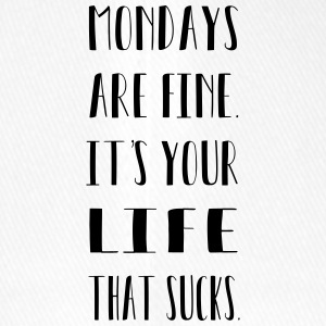 Mondays are finde. It´s your life that sucks. - Flexfit Baseballkappe