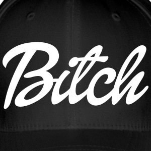 Bitch - Flexfit Baseball Cap