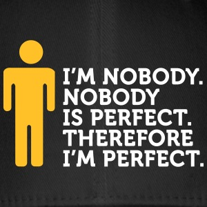 Nobody Is Perfect. I'm Nobody. - Flexfit Baseball Cap