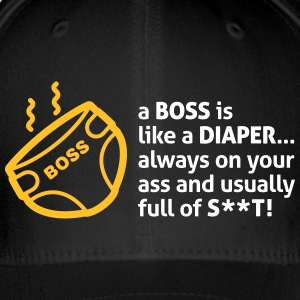 Bosses Are Like Diapers, Full Of Shit! - Flexfit Baseball Cap