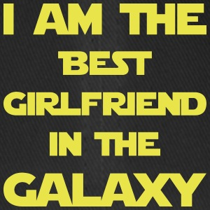 I am the best girlfriend in the galaxy! - Flexfit Baseball Cap