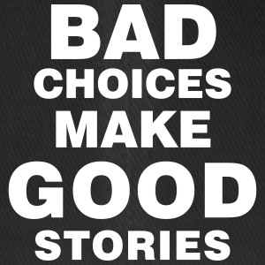 bad choices make good stories - Flexfit Baseballkappe