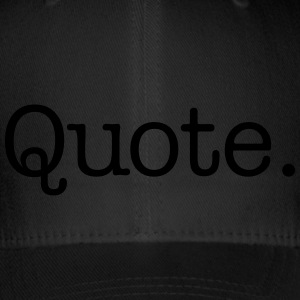 Quote. - Flexfit Baseball Cap