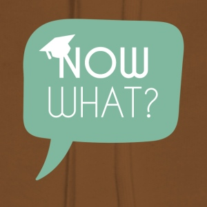 High School / Graduation: Now what? - Women's Premium Hoodie
