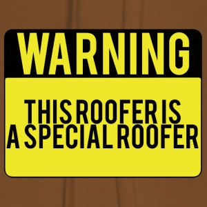 Roofing: Warning. This Roofer Is A Special - Women's Premium Hoodie