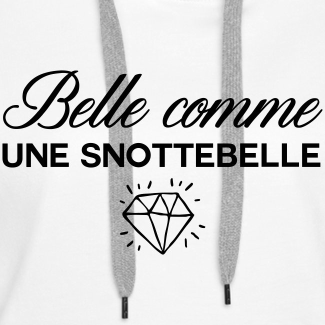 Belle comme snottebelle