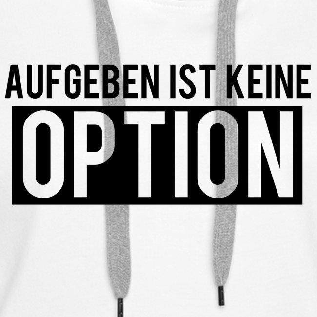 Aufgeben ist keine Option!