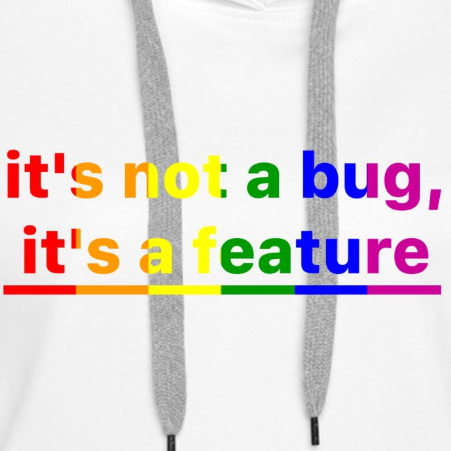 It's not a bug, it's a feature (Rainbow pride(