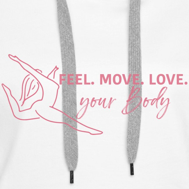 FEEL. MOVE. LOVE. YOUR BODY
