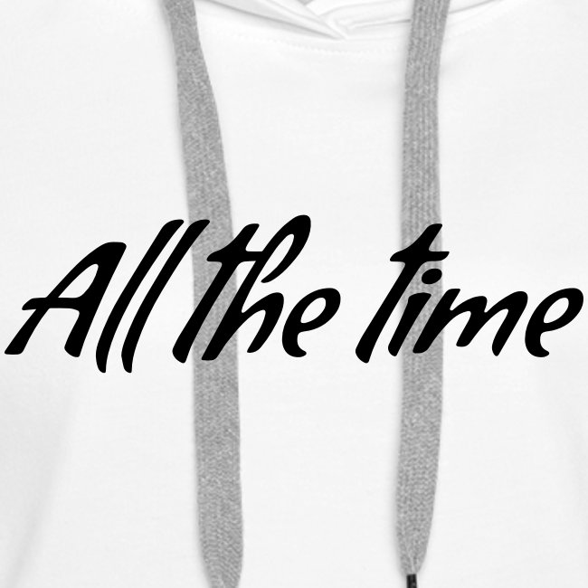 All The Time Design - Black