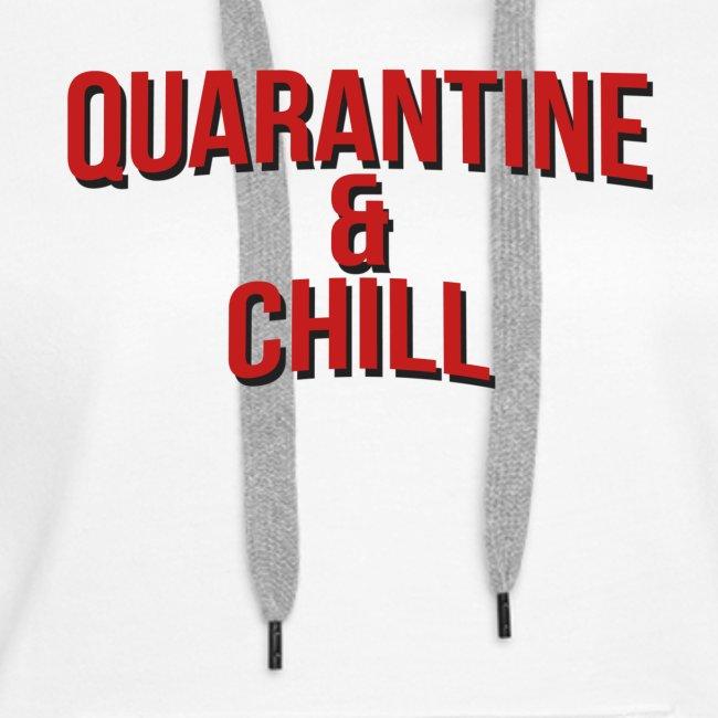 Quarantine & Chill Corona Virus COVID-19