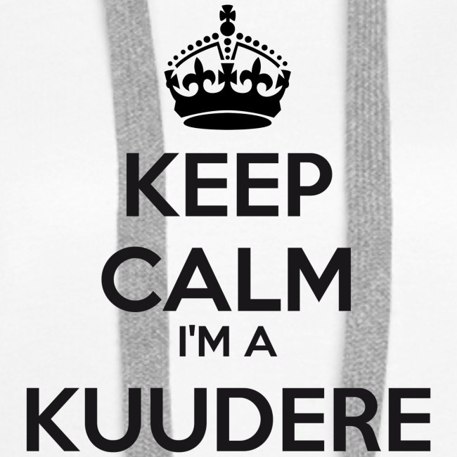 Kuudere keep calm
