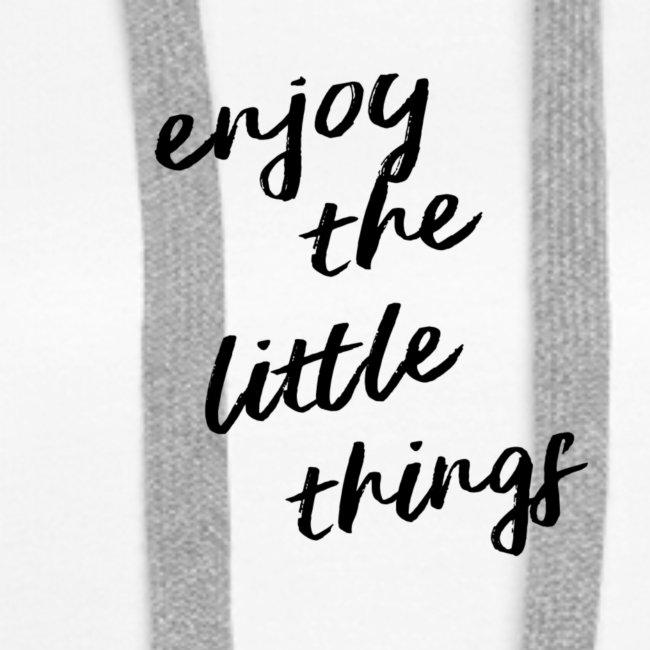 Enjoy The Little Things - Black