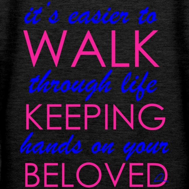 it's easier to walk through life...