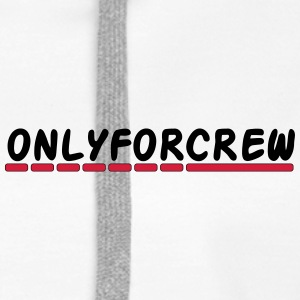 Only for crew - Women's Premium Hoodie
