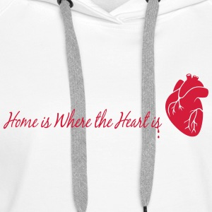 home is where the heart is - Women's Premium Hoodie